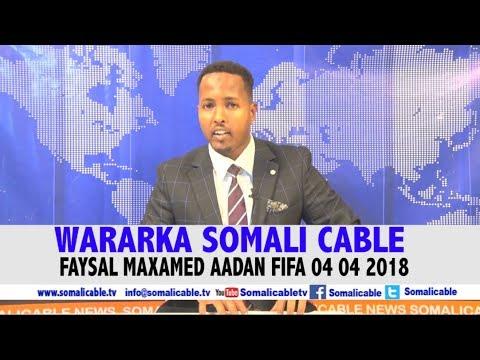 WARARKA SOMALI CABLE IYO FAYSAL MAXAMED AADAN FIFA 04 04 2018
