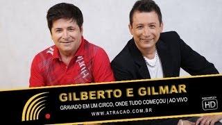 Gilberto e Gilmar - Gravado Em Um Circo, Onde Tudo Começou - Show Completo - HD