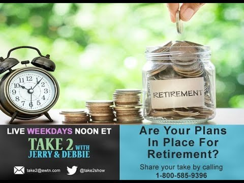 Take 2 w/ Jerry & Debbie - 9/15/17 - Do You Have an Retirement Strategy?