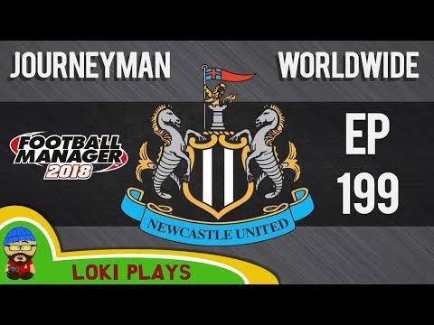 FM18 - Journeyman Worldwide - EP199 - Newcastle United - Football Manager 2018