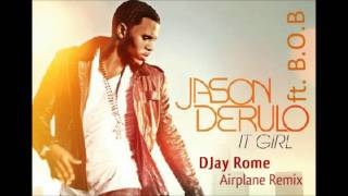 Jason Derulo ft B.O.B - It Girl (DJay Rome Airplane Remix)