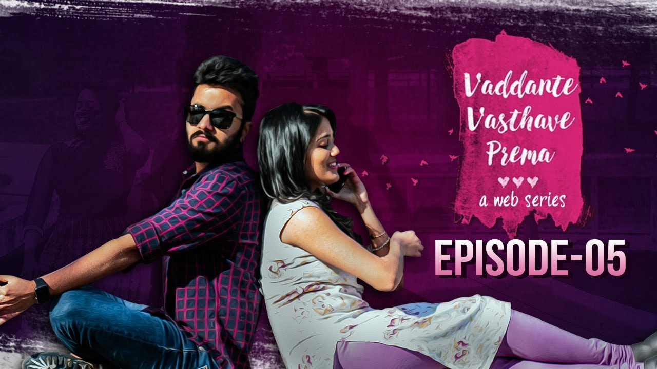 Vaddante Vasthave Prema | Episode 5 | Telugu Web Series - Wirally