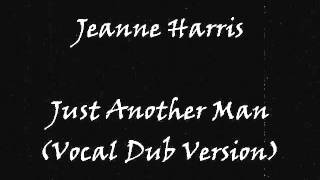 Jeanne Harris - Just Another Man (Vocal Dub Version)