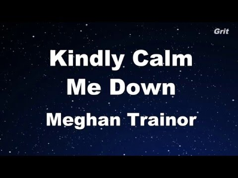 Kindly Calm Me Down - Meghan Trainor Karaoke 【With Guide Melody】 Instrumental