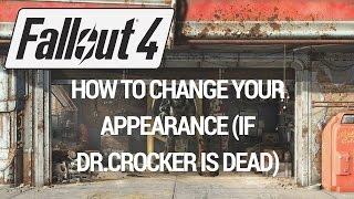 Fallout 4 - How To Change Your Appearance (If Dr Crocker is Dead)
