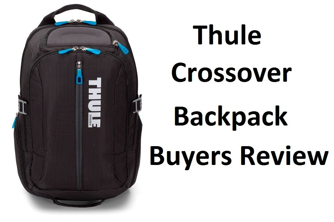 0d373c8bc82c Thule Crossover Backpack Buyers Review - YouTube