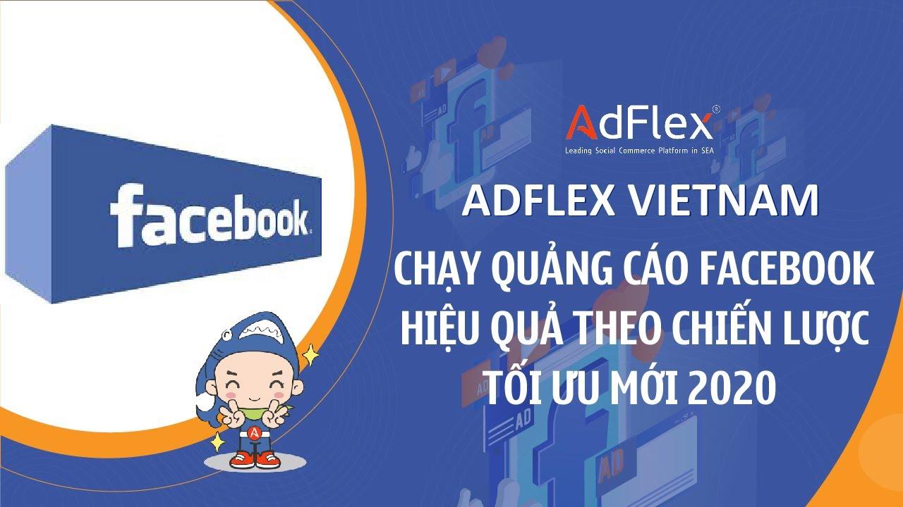 Chạy Quảng Cáo Facebook Hiệu Quả Với Chiến Lược Tối Ưu Mới 2020 || FACEBOOK ADS