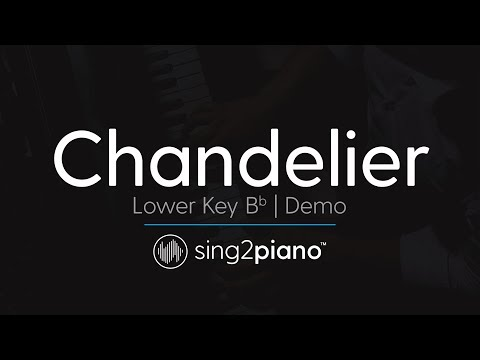 Chandelier (Lower Key Bb - Piano Karaoke Demo) Sia