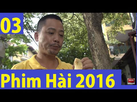 Râu ơi Vểnh Ra Tập 3 Phim Hài 2016 Mới Hay Nhất Chiến Thắng Bình Trọng