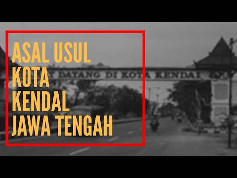 ASAL USUL KOTA KENDAL JAWA TENGAH
