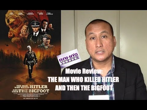 My Review of 'THE MAN WHO KILLED HITLER AND THEN THE BIGFOOT' Movie   Long-Winded and Pointless Mp3