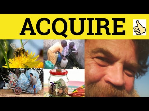 🔵 Acquire Acquisition Acquisitive - Acquire Meaning - Acquisition Examples - Acquisitive - GRE 3500