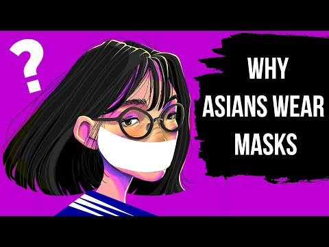 Why Asians Always Wear Masks