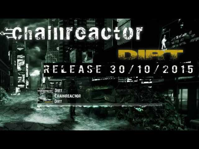 Chainreactor - Dirt [ Preview Clip ]