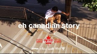 eh canadian story | dwindle distribution