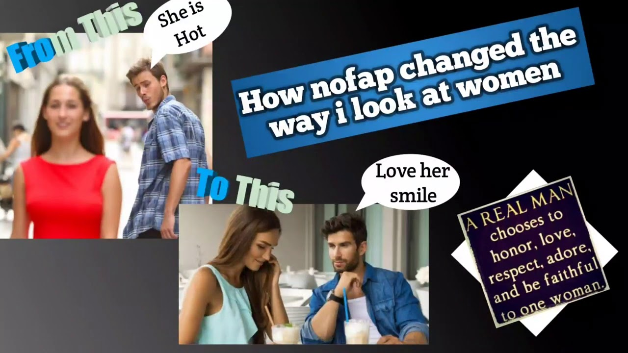 How Nofap changes the way i Look at females