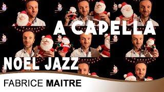 Noel Jazz - Harmonisation A capella / Fabrice MAITRE