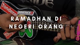 [4.21 MB] RAMADHAN DI NEGERI ORANG - LaoNeis (lirik & chord) | Cover Ukulele By Alvin Sanjaya