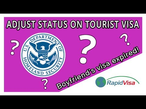 Can My Boyfriend Adjust Status On An Expired Tourist Visa?