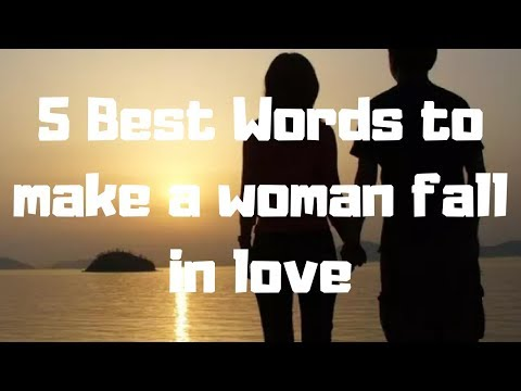 What to say to a woman to make her love you more