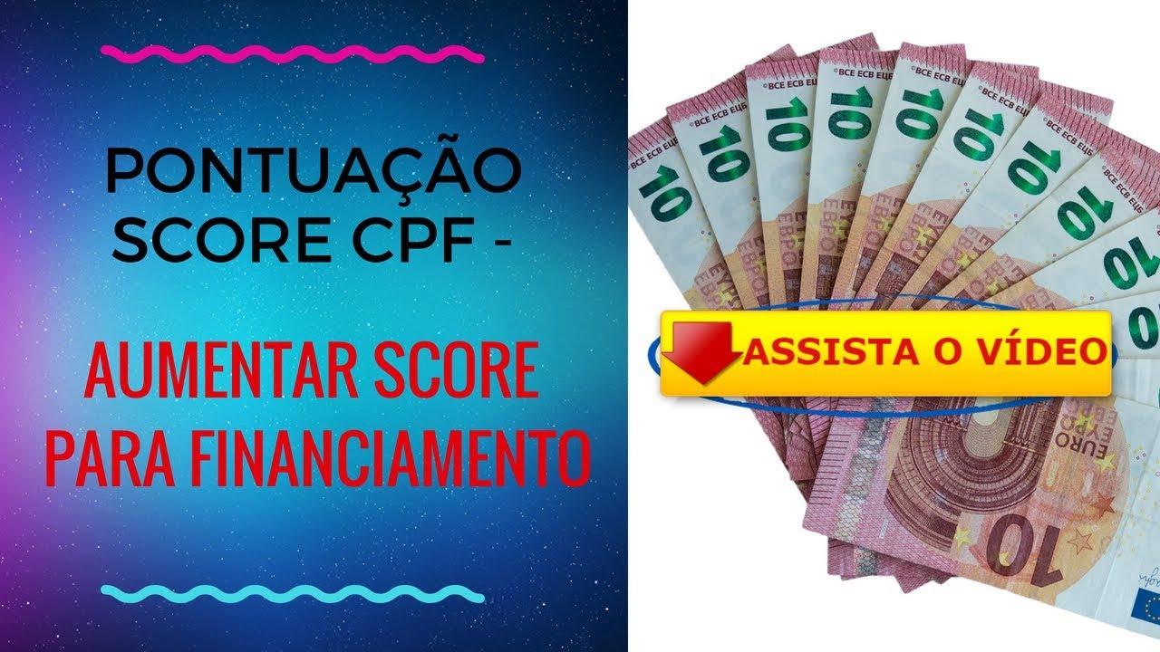 PONTUAÇÃO SCORE CPF AUMENTAR SCORE PARA FINANCIAMENTO