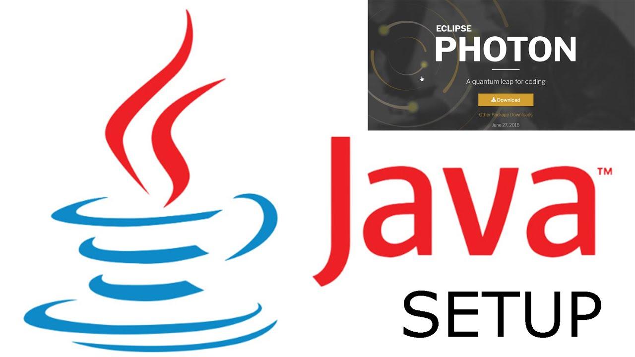 Download Java Setup: Eclipse Photon + JDK (Java Development Kit) + First Java Project