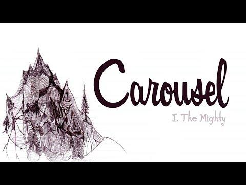 Клип I the Mighty - Carousel