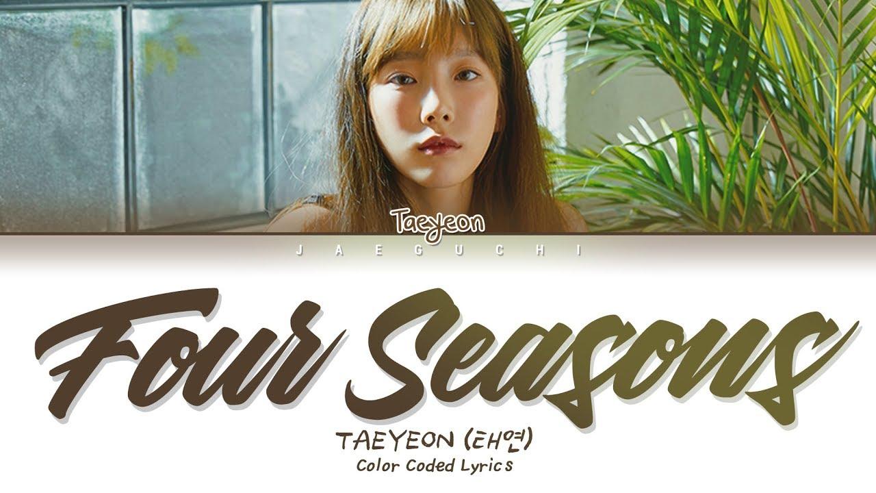 태연 (TAEYEON) – 사계 (Four Seasons) (가사 Eng/Rom/Han/Lyrics)