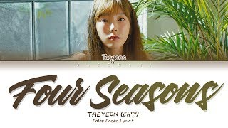 Download Lagu 태연 (TAEYEON) - 사계 (Four Seasons) (가사 Eng/Rom/Han/Lyrics)