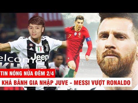 TIN NÓNG NỬA ĐÊM 2/4 | Messi Vượt Mặt Ronaldo. Juve Nổ Bom Tấn KHá Bảnh Khiến Thế Giới Khiếp Sợ