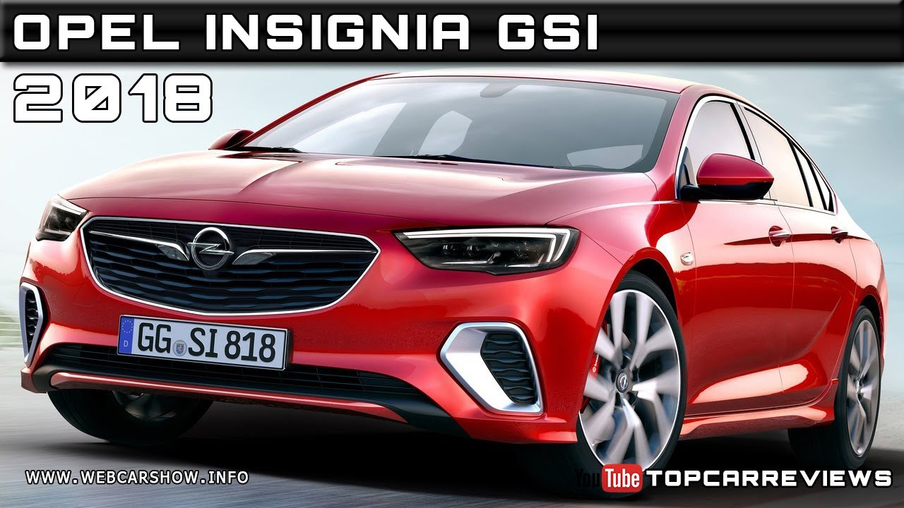 2018 opel insignia gsi review rendered price specs release. Black Bedroom Furniture Sets. Home Design Ideas