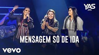 Yasmin Santos - Mensagem Só de Ida (Ao Vivo) ft. Maiara & Maraisa