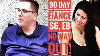 #90DAYFIANCE, SEASON 6, EPISODE 8, NO WAY OUT!