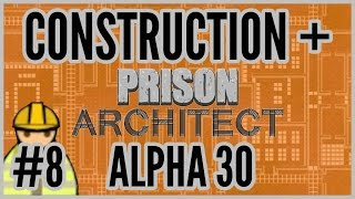 Workshop Ffs! = Construction + Prison Architect [alpha 30] #8