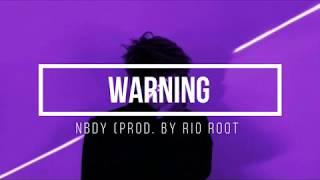 NBDY- Warning (lyrics)