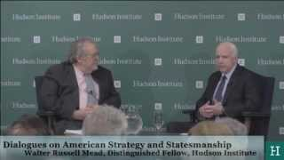 Dialogues on American Foreign Policy and World Affairs: Senator John McCain & Walter Russell Mead
