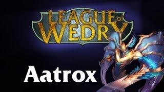 League of Wedry - Champion Marathon - Aatrox