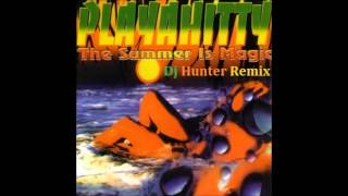 playahitty - the summer is magic  (dj hunter old style remix )