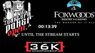 EASTERN POKER TOUR 36K FINALS MAY 2016 LIVE AT FOXWOODS(, 2016-05-03T12:16:59.000Z)