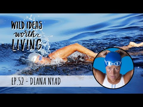 How to achieve impossible goals like swimming from Cuba to Florida with Diana Nyad