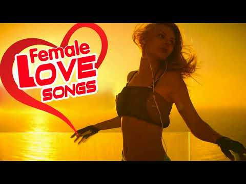 Best Female Love Songs Collection  - Most Beautiful Love Songs For Him From Her