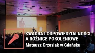 Kwadrat odpowiedzialności a różnice pokoleniowe – Mateusz Grzesiak w Gdańsku