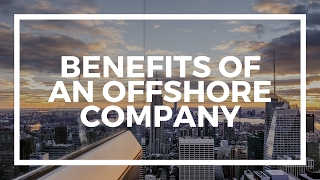 Benefits of an offshore company(Why successful business owners need an offshore company? Benefits of an offshore company. Check out for more information: ..., 2015-11-20T17:00:00.000Z)