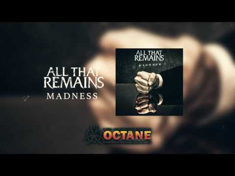 All That Remains  Madness  Audio