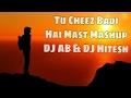 Download Tu-Cheez-Badi-Hai-Mast-Mashup-DJ-AB-&-DJ-Hitesh MP3 song and Music Video