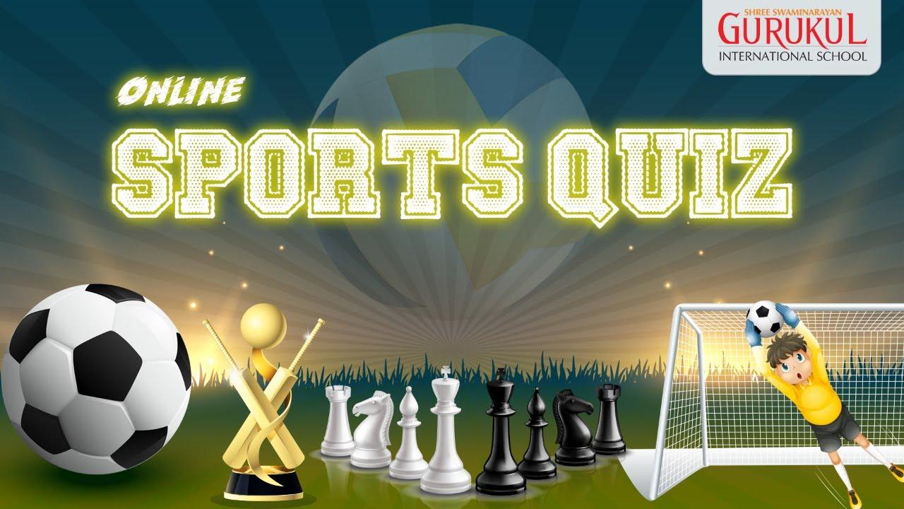 Sports Quiz Online Quiz By Swaminarayan Gurukul International School Youtube