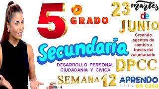 APRENDO EN CASA SECUNDARIA 5 HOY MARTES 23 DE JUNIO DPCC DESARROLLO PERSONAL SEMANA 12 QUINTO GRADO
