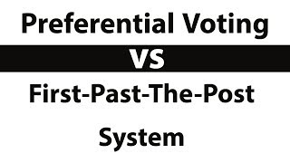 Difference in Preferential voting vs First past the post system, Should India change voting system?