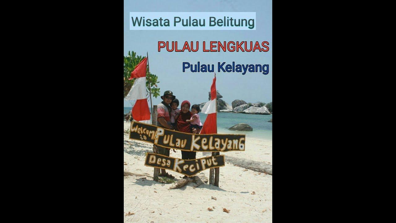 Wisata Pulau Belitung Pulau Lengkuas Pulau Kelayang