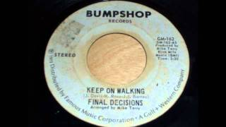 Final Decisions - Keep On Walking